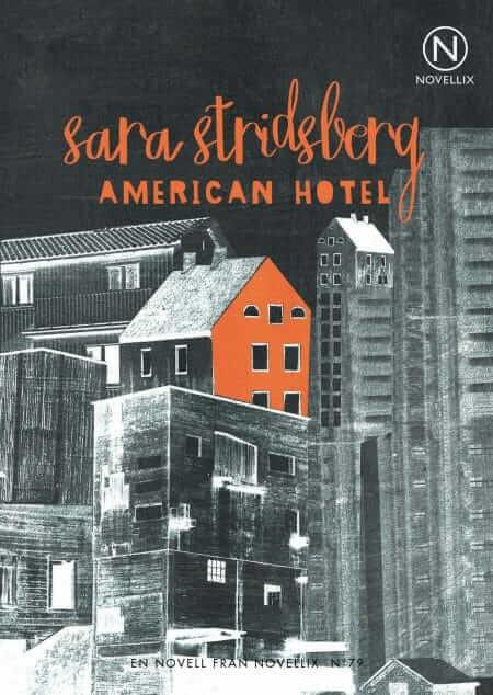 sara stridsberg american hotel novell