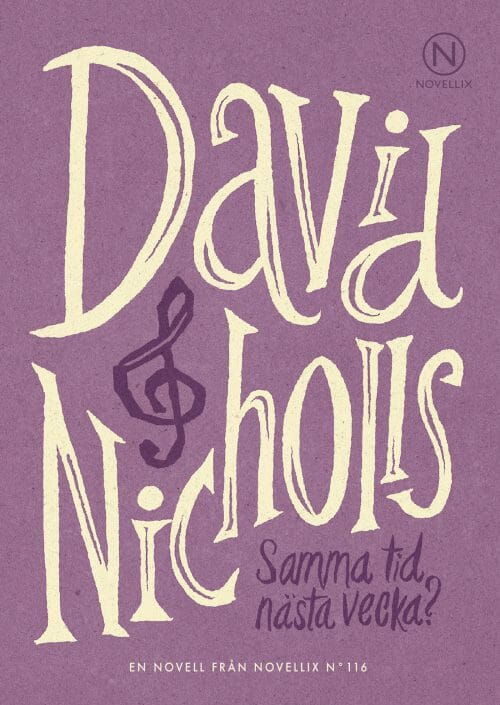 david nicholls samma tid nästa vecka novell